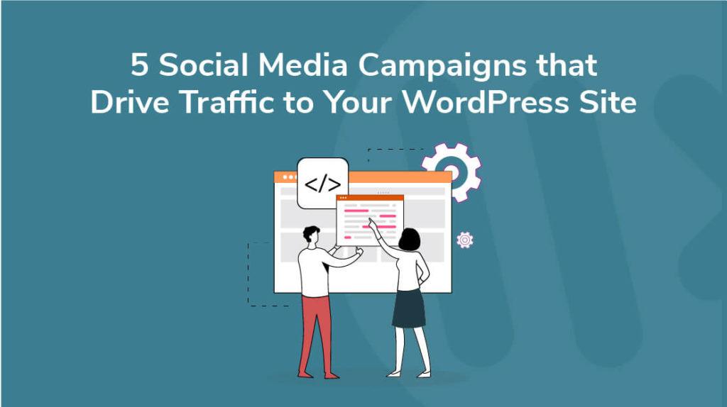 11 - 5 Social Media Campaigns that Drive Traffic to Your WordPress Site